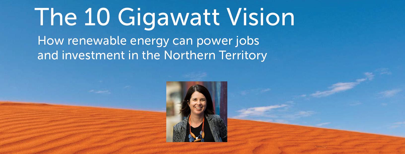 The 10 Gigawatt Vision for NT