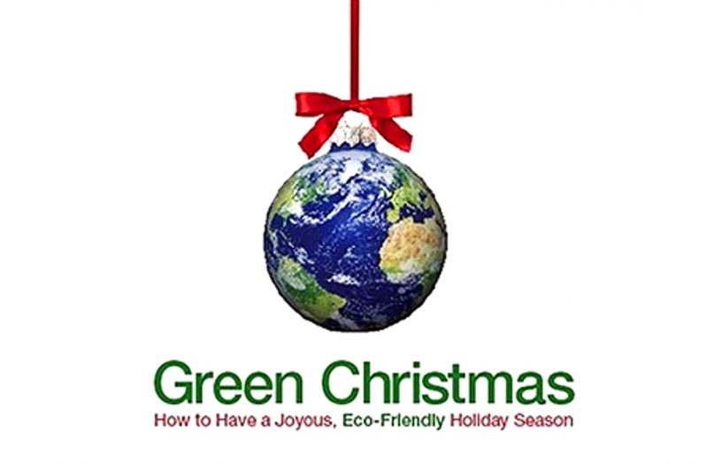 Green Christmas – how to have a joyous, eco-friendly holiday season