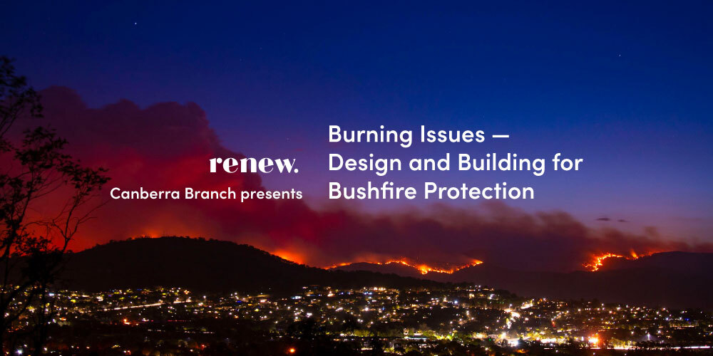 Burning Issues – Design and Building for Bushfire Protection