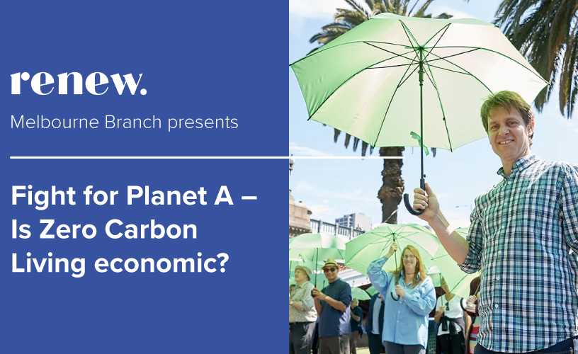 Fight for Planet A – Is Zero Carbon Living Economic?